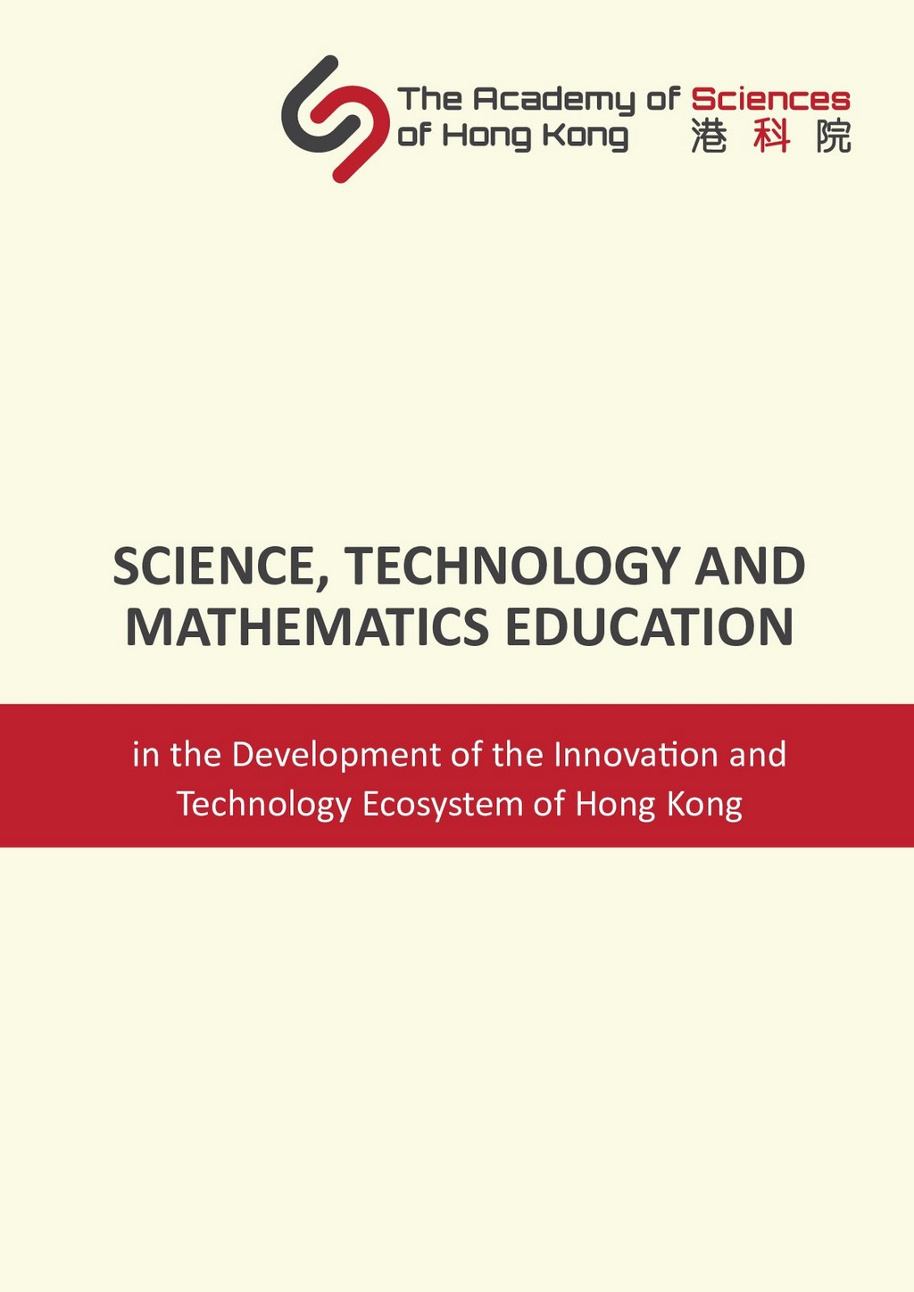 """Science, Technology and Mathematics Education in the development of the Innovation and Technology Ecosystem of Hong Kong"""